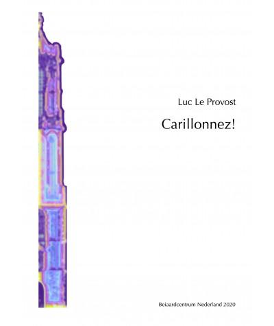 Luc le Provost - Carillonnez!